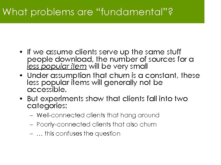 """What problems are """"fundamental""""? • If we assume clients serve up the same stuff"""