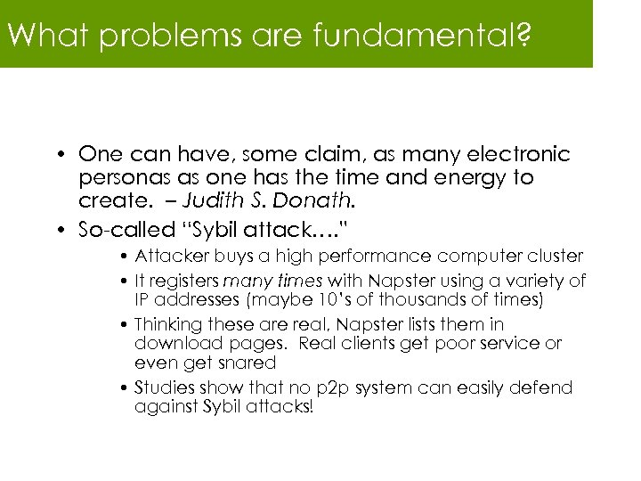 What problems are fundamental? • One can have, some claim, as many electronic personas