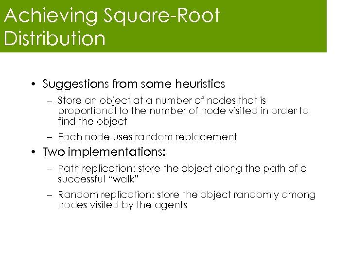 Achieving Square-Root Distribution • Suggestions from some heuristics – Store an object at a
