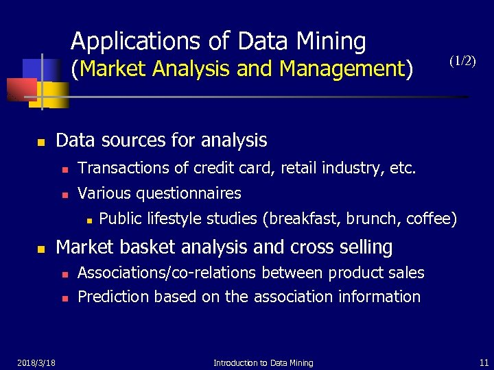 Applications of Data Mining (Market Analysis and Management) n Data sources for analysis n