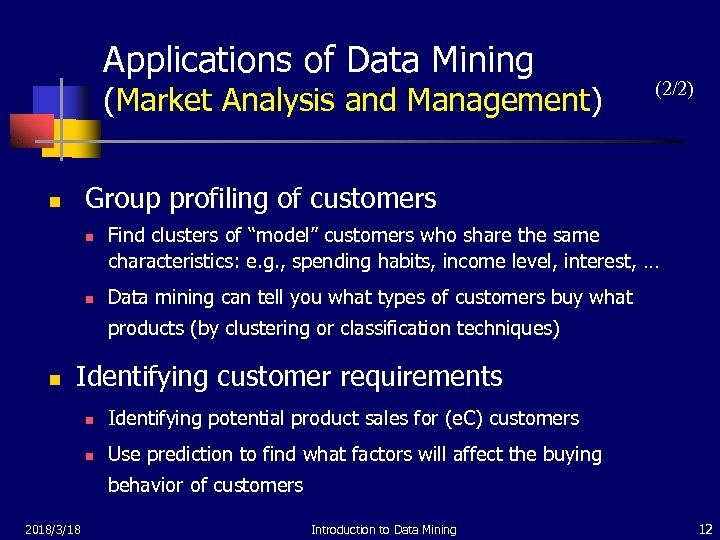 Applications of Data Mining (Market Analysis and Management) (2/2) Group profiling of customers n