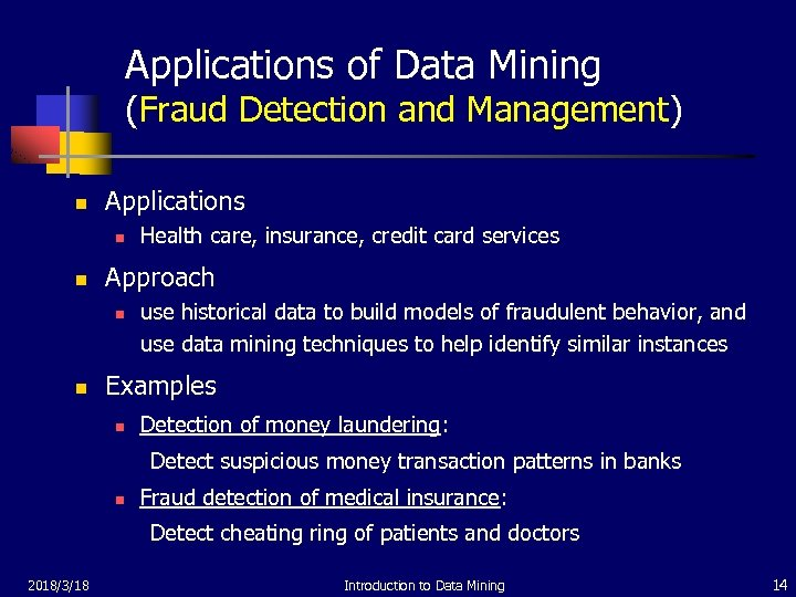 Applications of Data Mining (Fraud Detection and Management) n Applications n n Approach n