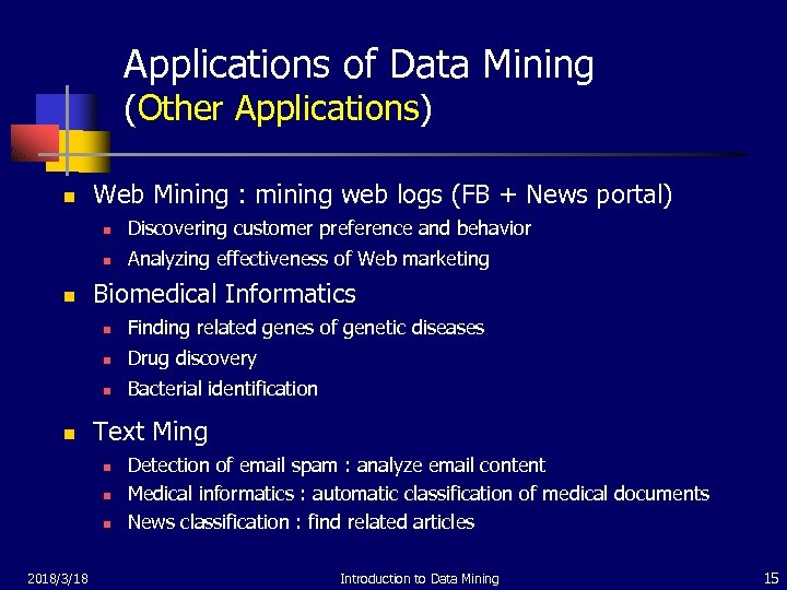 Applications of Data Mining (Other Applications) n Web Mining : mining web logs (FB