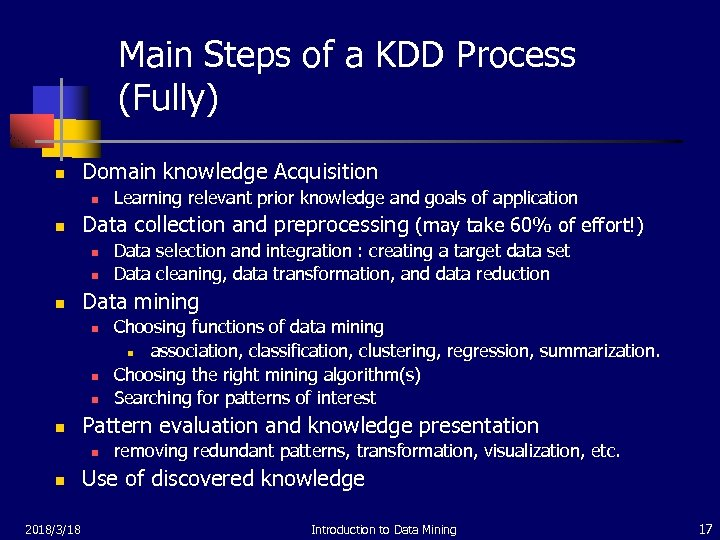 Main Steps of a KDD Process (Fully) n Domain knowledge Acquisition n n Data