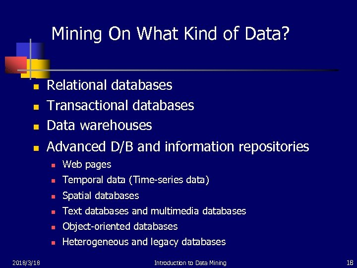 Mining On What Kind of Data? n Relational databases Transactional databases Data warehouses n