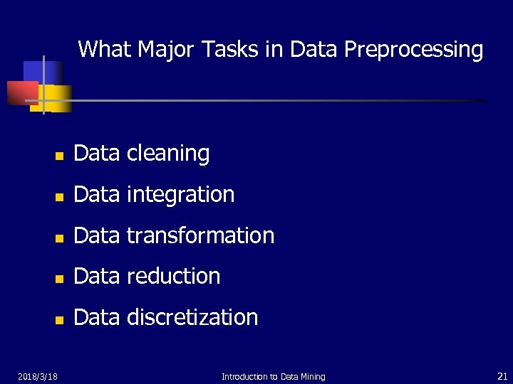 What Major Tasks in Data Preprocessing n Data cleaning n Data integration n Data
