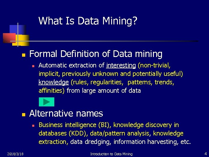 What Is Data Mining? n Formal Definition of Data mining n n Alternative names