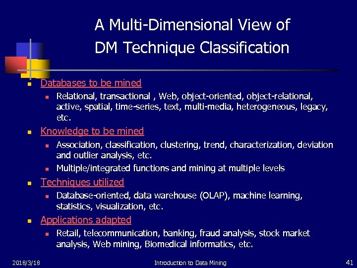 A Multi-Dimensional View of DM Technique Classification n Databases to be mined n n