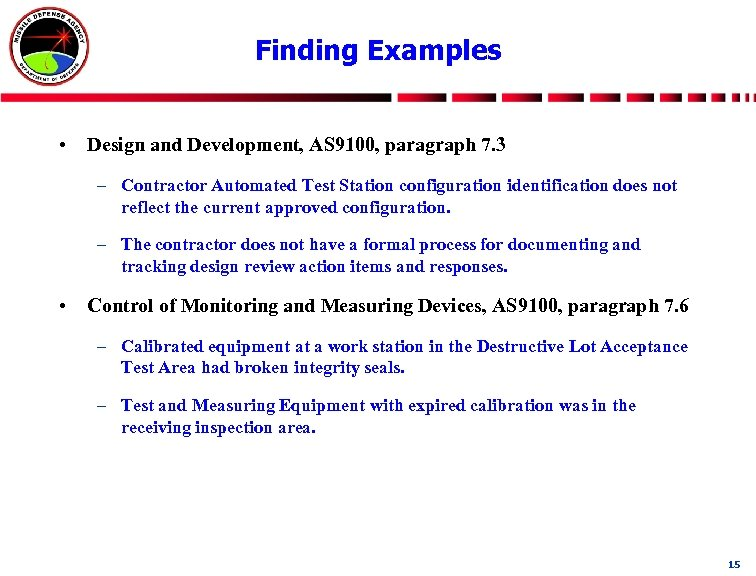Finding Examples • Design and Development, AS 9100, paragraph 7. 3 – Contractor Automated