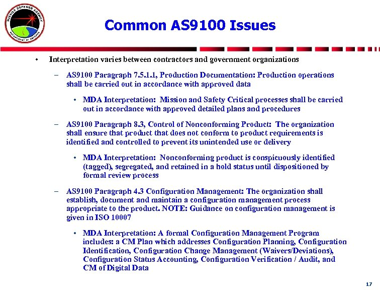 Common AS 9100 Issues • Interpretation varies between contractors and government organizations – AS