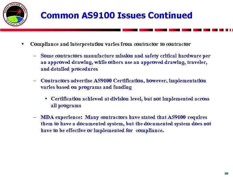 Common AS 9100 Issues Continued • Compliance and interpretation varies from contractor to contractor