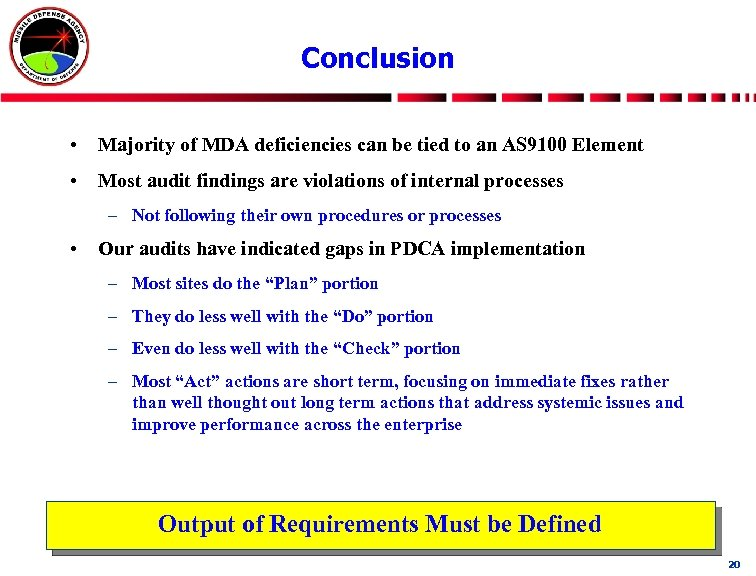 Conclusion • Majority of MDA deficiencies can be tied to an AS 9100 Element