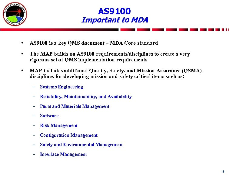 AS 9100 Important to MDA • AS 9100 is a key QMS document –