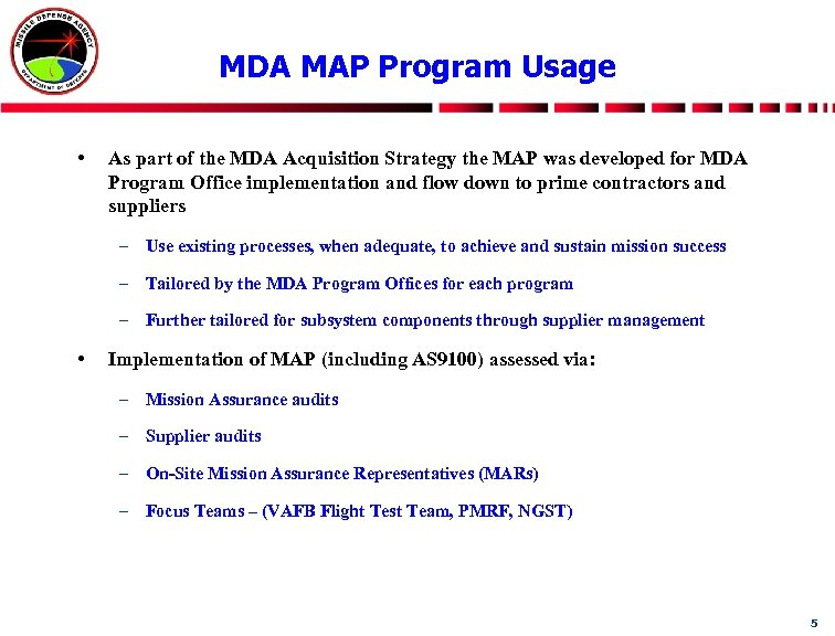 MDA MAP Program Usage • As part of the MDA Acquisition Strategy the MAP