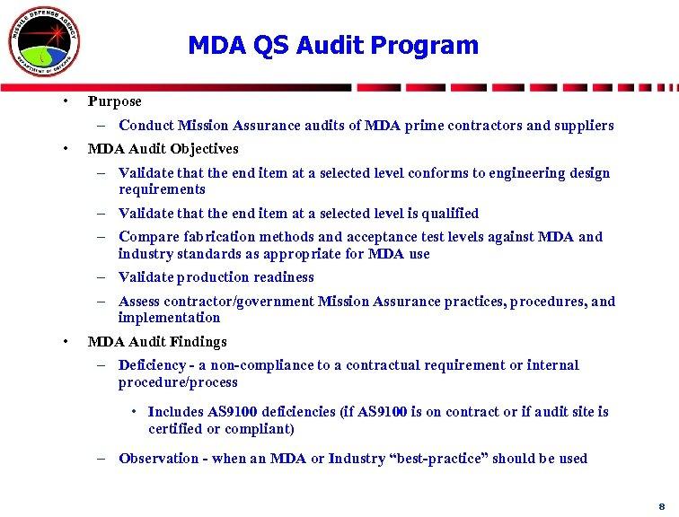 MDA QS Audit Program • Purpose – Conduct Mission Assurance audits of MDA prime