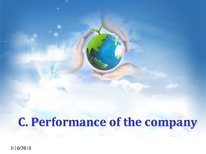 C. Performance of the company 3/16/2018