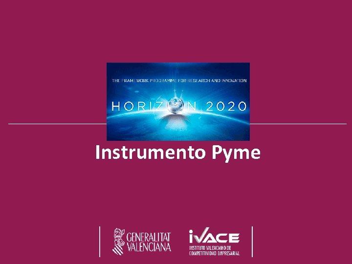 Horizonte 2020 Instrumento Pyme