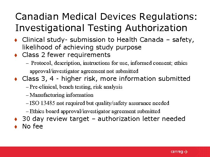 Canadian Medical Devices Regulations: Investigational Testing Authorization t t Clinical study- submission to Health