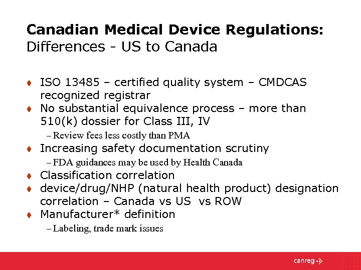 Canadian Medical Device Regulations: Differences - US to Canada t t ISO 13485 –