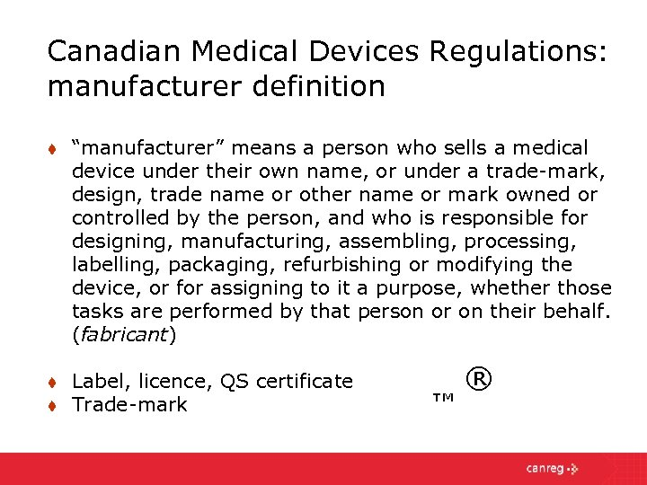 """Canadian Medical Devices Regulations: manufacturer definition t """"manufacturer"""" means a person who sells a"""