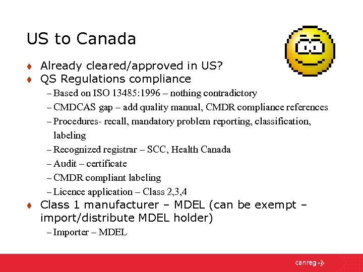 US to Canada t t Already cleared/approved in US? QS Regulations compliance – Based