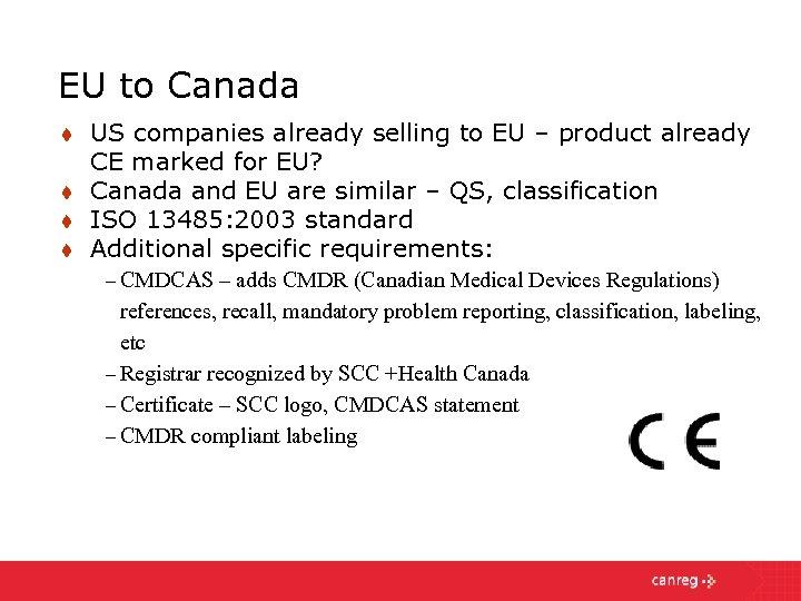EU to Canada t t US companies already selling to EU – product already