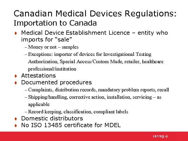 Canadian Medical Devices Regulations: Importation to Canada t Medical Device Establishment Licence – entity