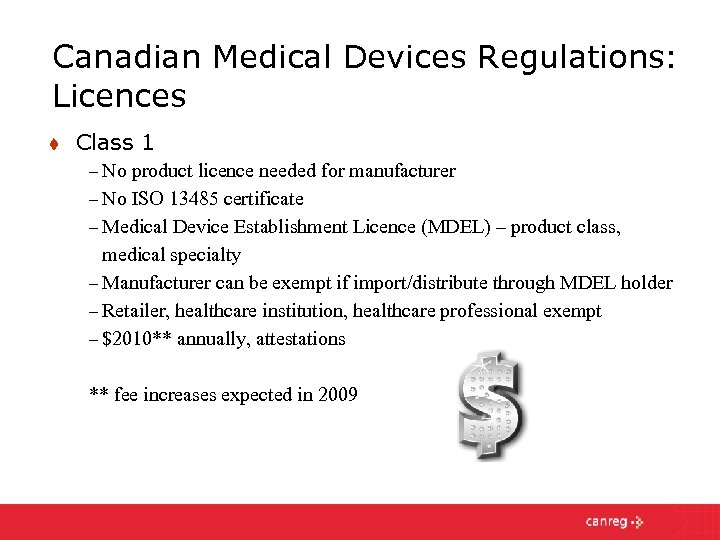 Canadian Medical Devices Regulations: Licences t Class 1 – No product licence needed for
