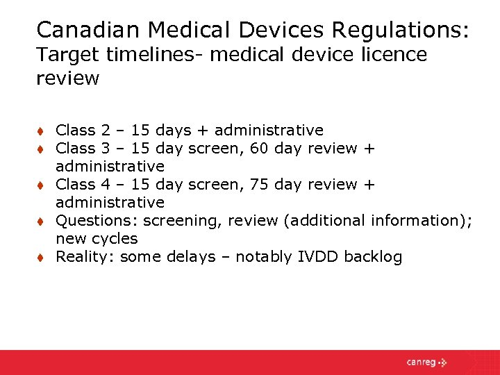 Canadian Medical Devices Regulations: Target timelines- medical device licence review t t t Class