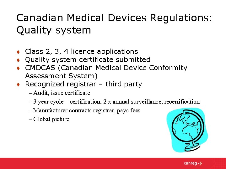 Canadian Medical Devices Regulations: Quality system t t Class 2, 3, 4 licence applications