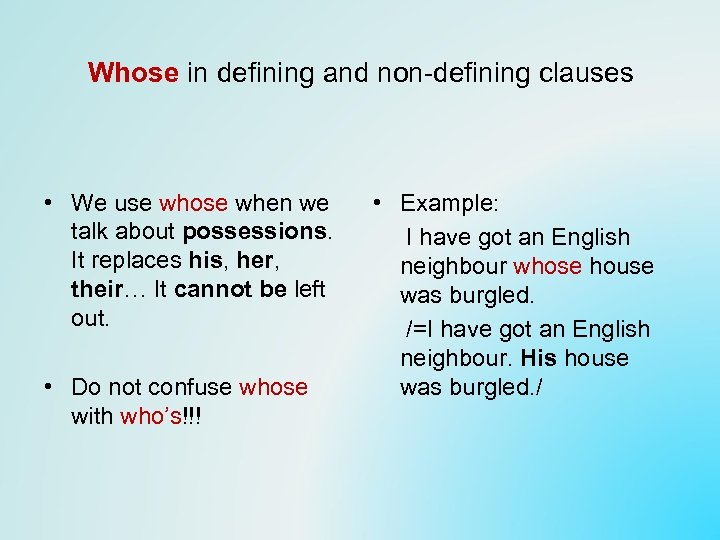 Whose in defining and non-defining clauses • We use whose when we talk about