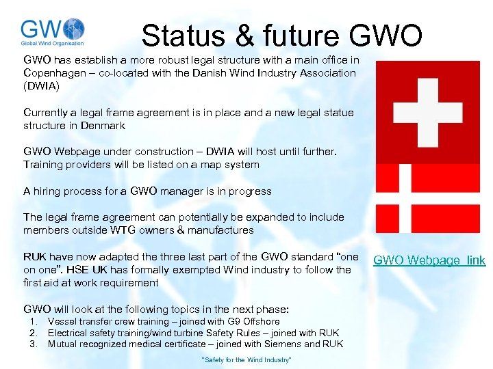 Status & future GWO has establish a more robust legal structure with a main