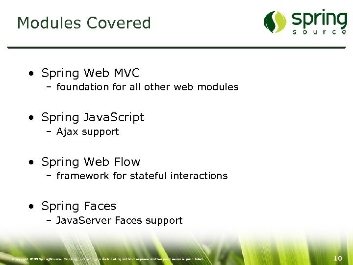 Modules Covered • Spring Web MVC – foundation for all other web modules •