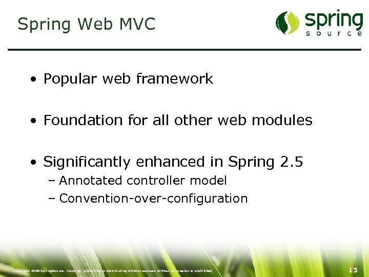 Spring Web MVC • Popular web framework • Foundation for all other web modules