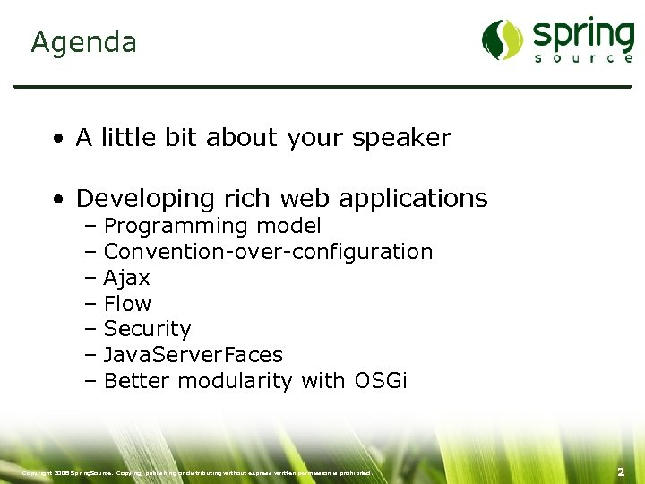 Agenda • A little bit about your speaker • Developing rich web applications –