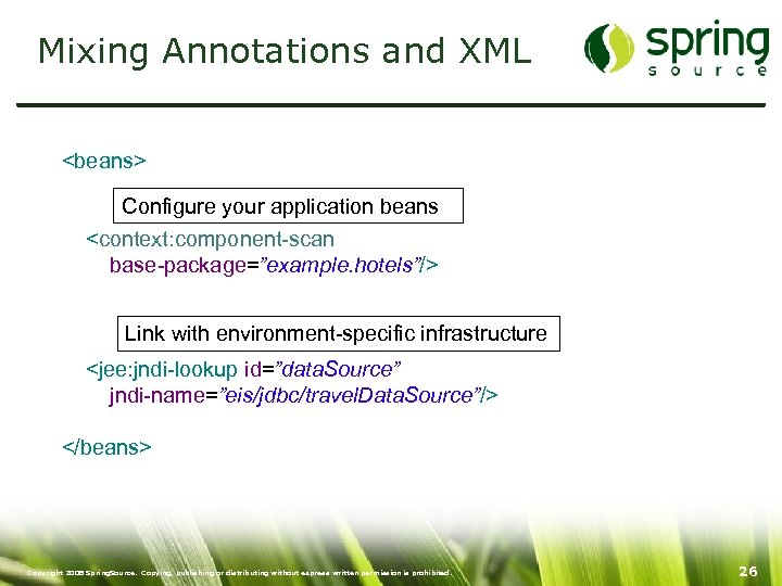 """Mixing Annotations and XML <beans> Configure your application beans <context: component-scan base-package=""""example. hotels""""/> Link"""