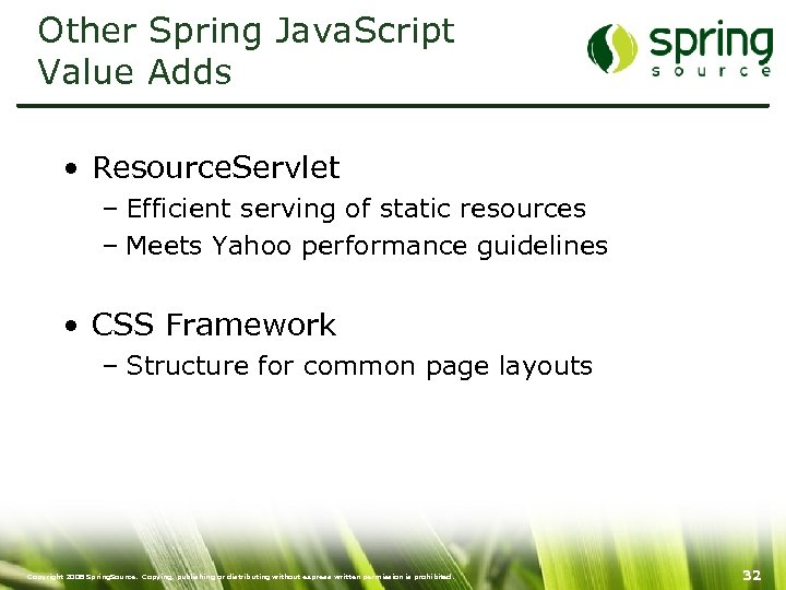 Other Spring Java. Script Value Adds • Resource. Servlet – Efficient serving of static