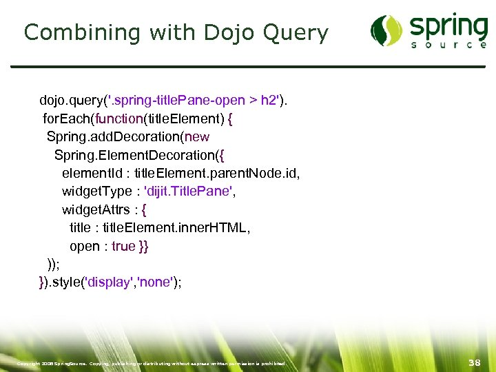 Combining with Dojo Query dojo. query('. spring-title. Pane-open > h 2'). for. Each(function(title. Element)