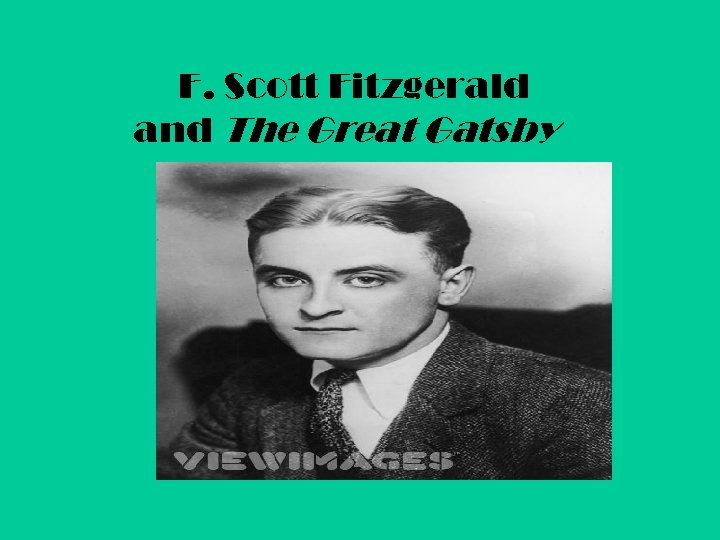 F. Scott Fitzgerald and The Great Gatsby