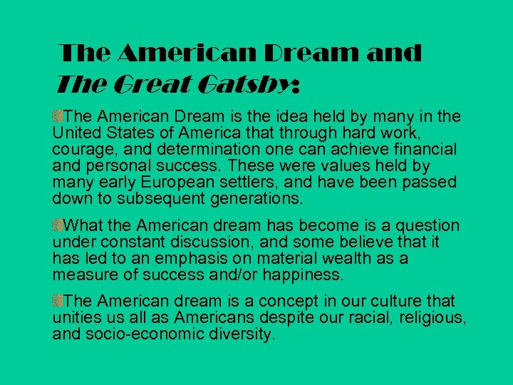 The American Dream and The Great Gatsby: The American Dream is the idea held