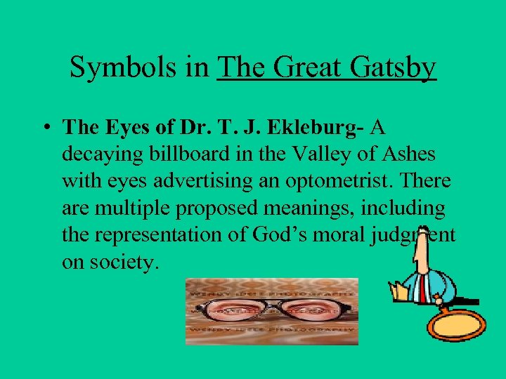 Symbols in The Great Gatsby • The Eyes of Dr. T. J. Ekleburg- A