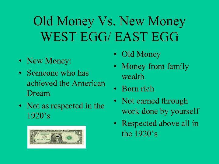 Old Money Vs. New Money WEST EGG/ EAST EGG • Old Money • New