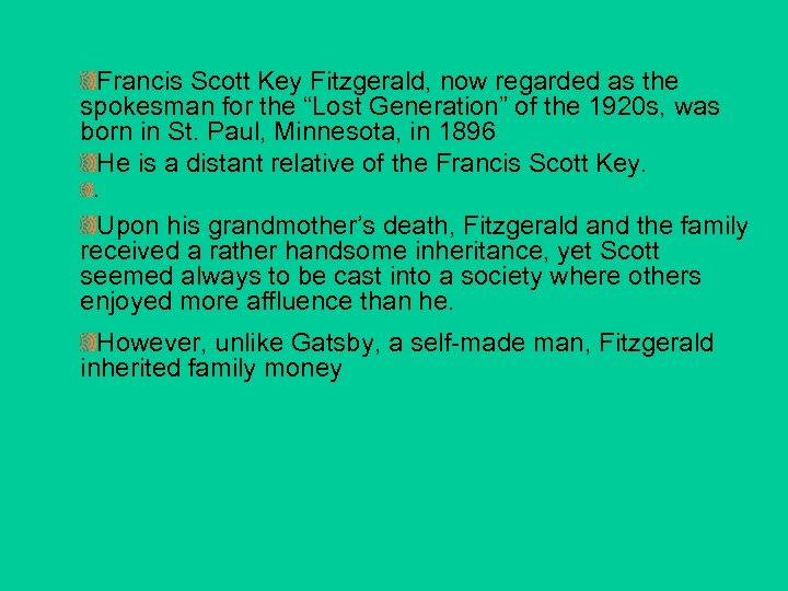 "Francis Scott Key Fitzgerald, now regarded as the spokesman for the ""Lost Generation"" of"