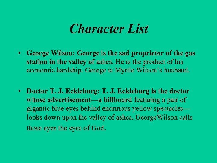 Character List • George Wilson: George is the sad proprietor of the gas station