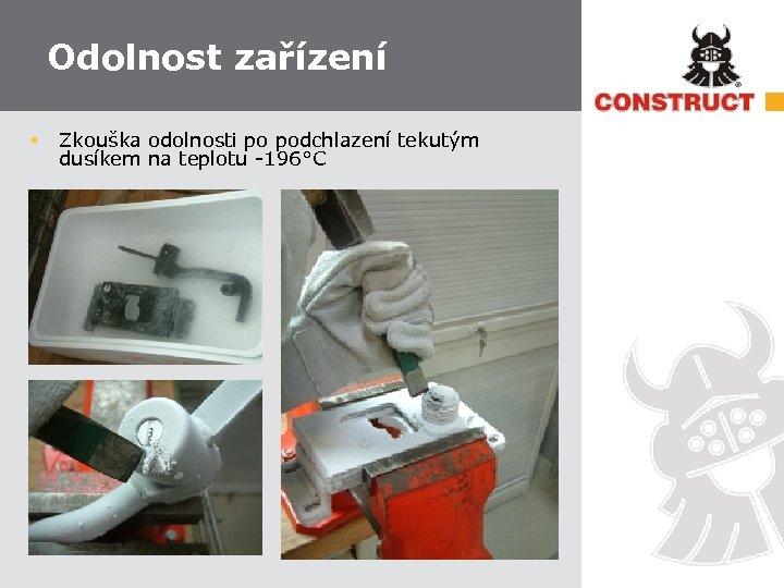 Odolnost zařízení § Zkouška odolnosti po podchlazení tekutým dusíkem na teplotu -196°C