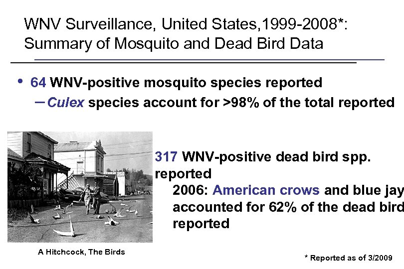 WNV Surveillance, United States, 1999 -2008*: Summary of Mosquito and Dead Bird Data •