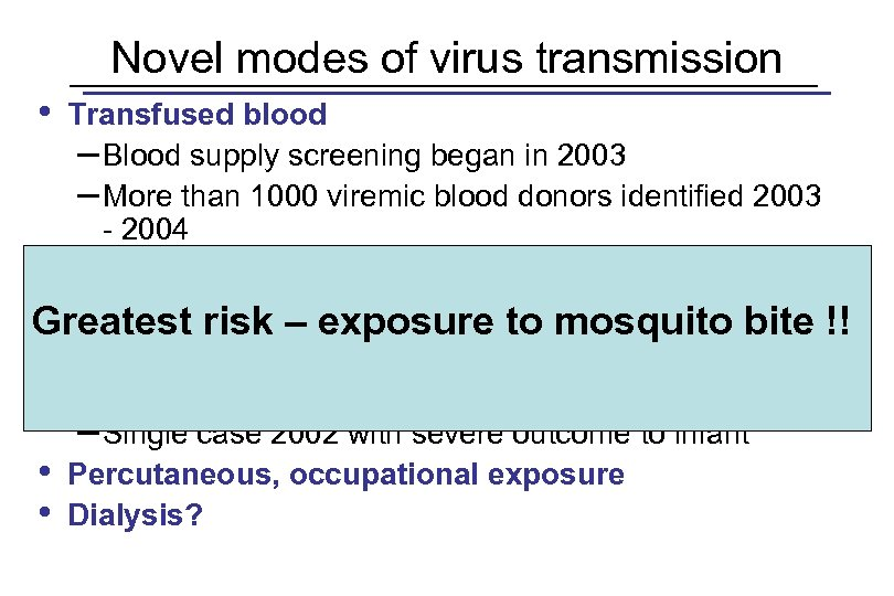 Novel modes of virus transmission • Transfused blood – Blood supply screening began in