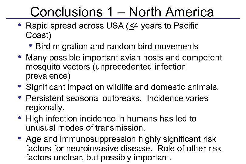• • • Conclusions 1 – North America Rapid spread across USA (<4