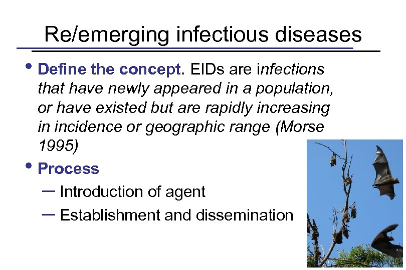 Re/emerging infectious diseases • Define the concept. EIDs are infections • that have newly