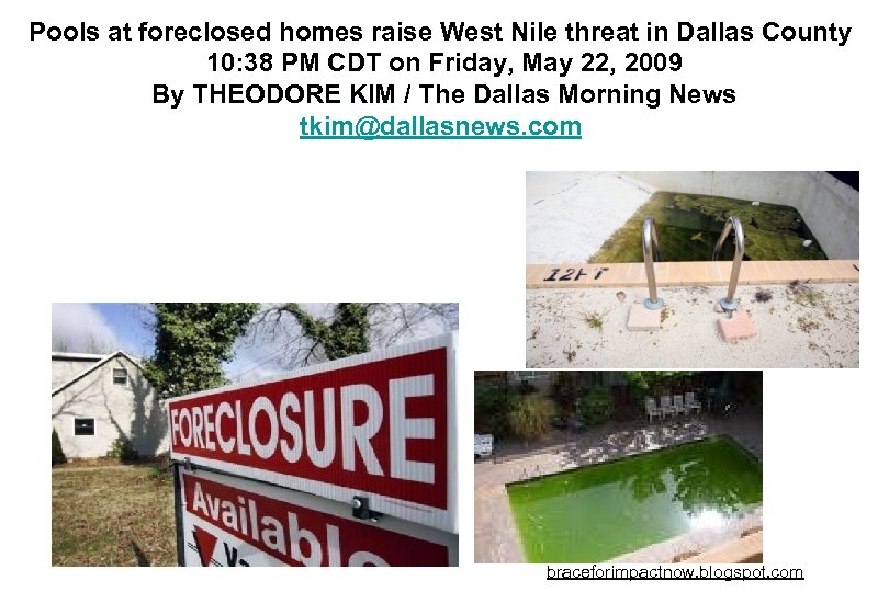 Pools at foreclosed homes raise West Nile threat in Dallas County 10: 38 PM
